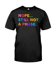 Nope Still Not A Phase Classic T-Shirt front
