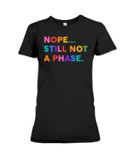 Nope Still Not A Phase Premium Fit Ladies Tee thumbnail