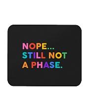 Nope Still Not A Phase Mousepad thumbnail