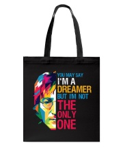 You May Say I'm A Dreamer But I'm Not The Only One Tote Bag thumbnail