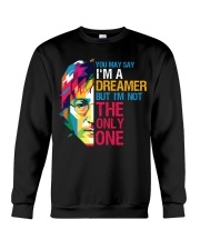 You May Say I'm A Dreamer But I'm Not The Only One Crewneck Sweatshirt thumbnail