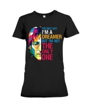 You May Say I'm A Dreamer But I'm Not The Only One Premium Fit Ladies Tee thumbnail