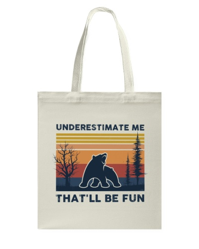 Underestimate Me That'll Be Fun - Bear Retro