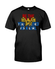 WW - Be The Woman You Needed As A Girl Classic T-Shirt thumbnail