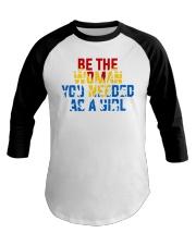 WW - Be The Woman You Needed As A Girl Baseball Tee thumbnail