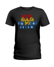 WW - Be The Woman You Needed As A Girl Ladies T-Shirt thumbnail