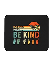 In A World Where You Can Be Anything Be Kind  Mousepad thumbnail