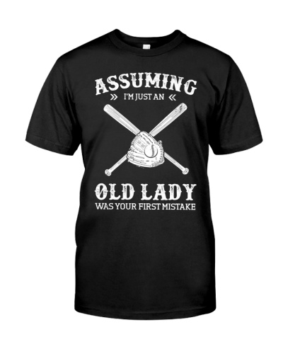 Assuming I'm Just An Old Lady - Softball