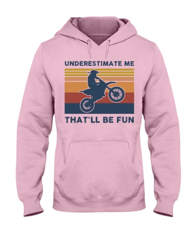 Underestimate Me That'll Be Fun - Motocross