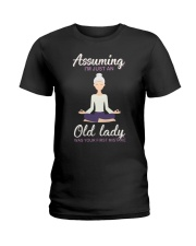 Assuming I'm An Old Lady Was Your First Mistake Ladies T-Shirt thumbnail