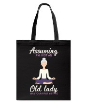 Assuming I'm An Old Lady Was Your First Mistake Tote Bag thumbnail