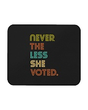 Never The Less She Voted Mousepad tile