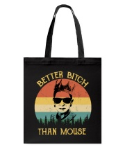 RBG - Better Bitch Than Mouse  Tote Bag thumbnail