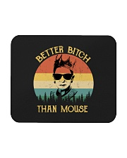 RBG - Better Bitch Than Mouse  Mousepad thumbnail