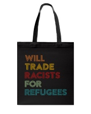 Will Trade Racists For Refugees Tote Bag thumbnail