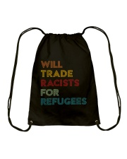Will Trade Racists For Refugees Drawstring Bag thumbnail