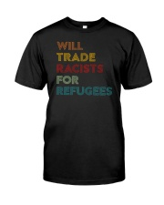 Will Trade Racists For Refugees Classic T-Shirt front