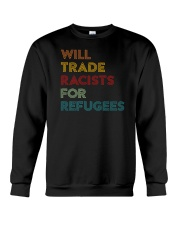 Will Trade Racists For Refugees Crewneck Sweatshirt thumbnail