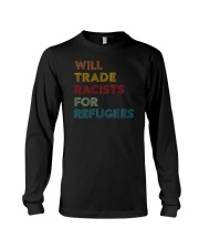 Will Trade Racists For Refugees Long Sleeve Tee thumbnail