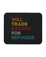 Will Trade Racists For Refugees Mousepad thumbnail