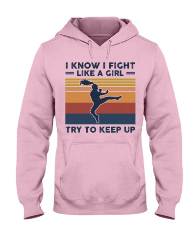 I Know I Fight Like A Girl - Tae Kwon Do Retro