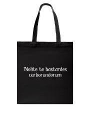 Nolite Te Bastardes Carborundorum Tote Bag tile