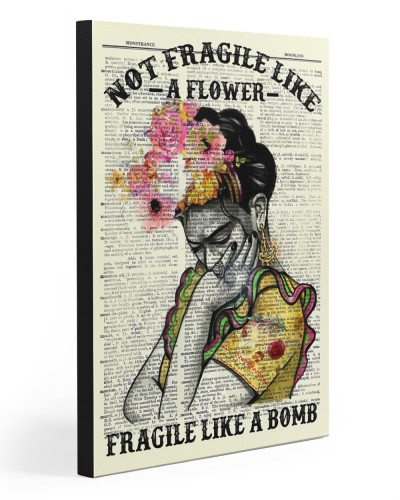 Frida Kahlo Not Fragile Like A Flower
