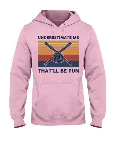 Underestimate Me That'll Be Fun - Softball