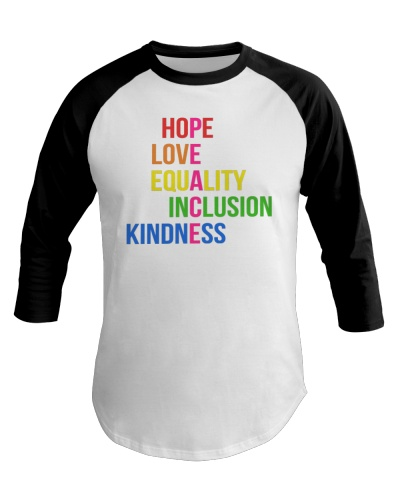 Love Peace Equality Inclusion Kindness Hope