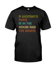A Woman's Place Is In The House And The Senate Classic T-Shirt front