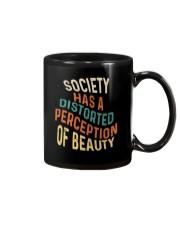 Society Has A Distorted Perception Of Beauty Mug thumbnail