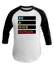 Be A Nice Human Baseball Tee thumbnail