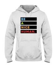 Be A Nice Human Hooded Sweatshirt thumbnail