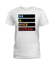 Be A Nice Human Ladies T-Shirt thumbnail