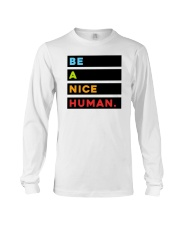 Be A Nice Human Long Sleeve Tee thumbnail