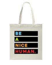 Be A Nice Human Tote Bag thumbnail