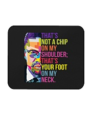 That's Not A Chip On My Shoulder Mousepad thumbnail