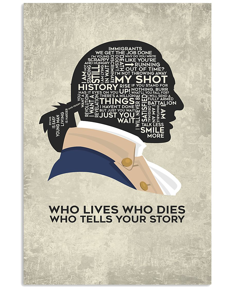 Hamilton - Who Lives Who Dies Who Tells Your Story 11x17 Poster