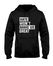 Hate Won't Make Us Great Hooded Sweatshirt thumbnail