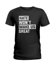 Hate Won't Make Us Great Ladies T-Shirt thumbnail