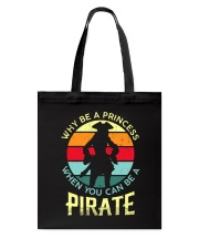 Why Be A Princess When You Can Be A Pirate Tote Bag thumbnail