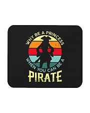 Why Be A Princess When You Can Be A Pirate Mousepad thumbnail