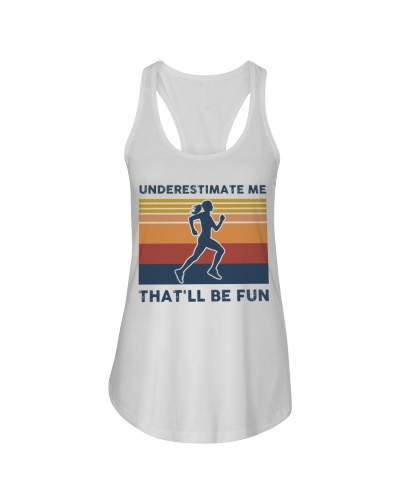 Underestimate Me That'll Be Fun - Running