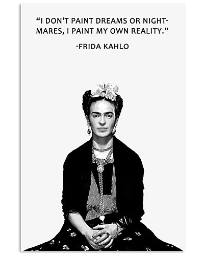 Frida Kahlo - I don't Paint Dreams Or Nightmares