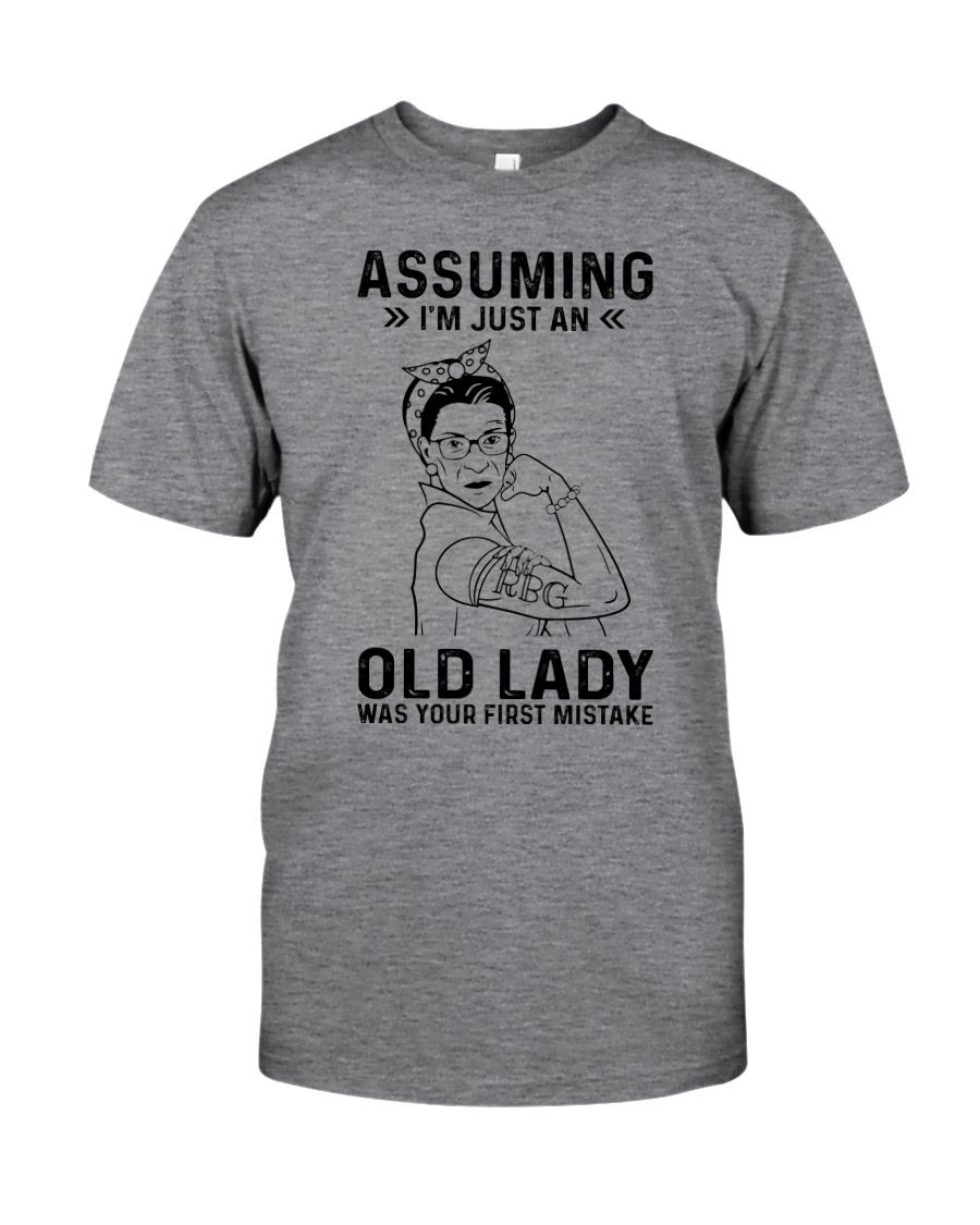 RBG Assuming Old Lady Was Your First Mistake Classic T-Shirt
