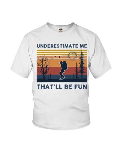 Underestimate Me That'll Be Fun - Hiking