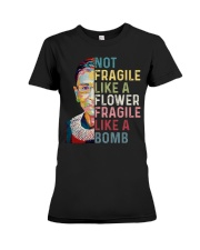 RBG Not Fragile Like A Flower Fragile Like A Bomb Premium Fit Ladies Tee thumbnail