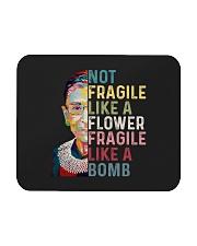 RBG Not Fragile Like A Flower Fragile Like A Bomb Mousepad thumbnail