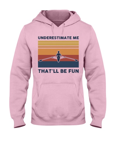 Underestimate Me That'll Be Fun - Rowing Retro