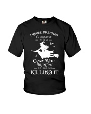 I Never Dreamed I'd Grow Up To Be A Crazy Witch  Youth T-Shirt thumbnail